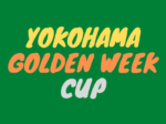 GW 150x112 - YOKOHAMA Golden Week Cup
