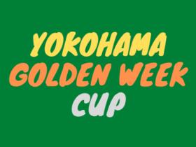 GW 280x210 - YOKOHAMA Golden Week Cup